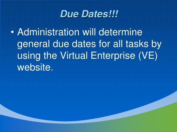 Due Dates!!!
