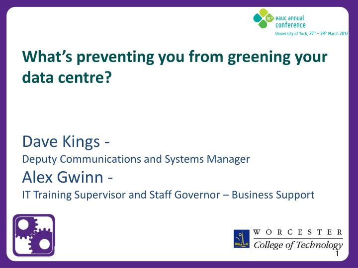 What's preventing you from greening your data centre?