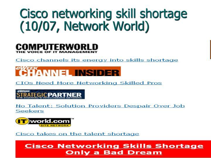 Cisco networking skill shortage (10/07, Network World)