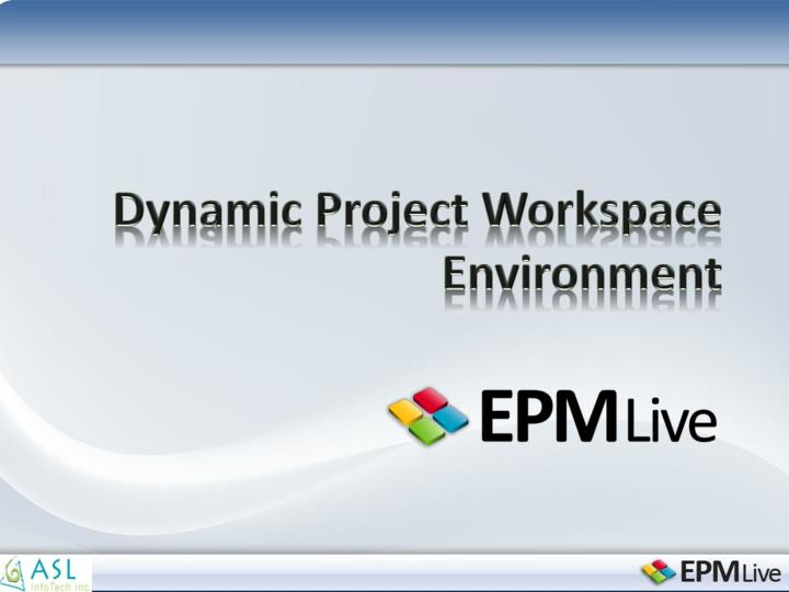 Dynamic Project Workspace Environment