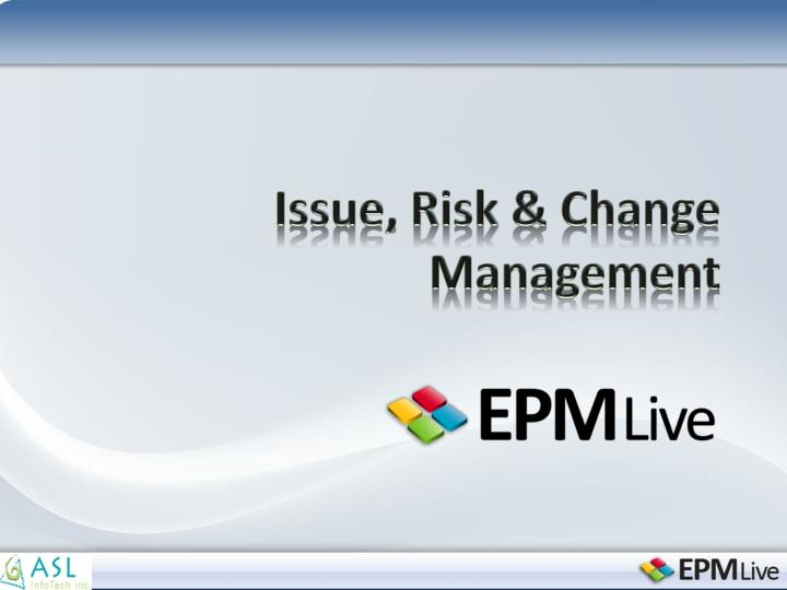 Issue, Risk & Change Management