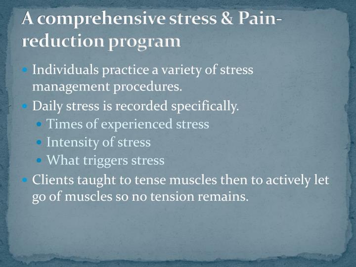 A comprehensive stress & Pain-reduction program