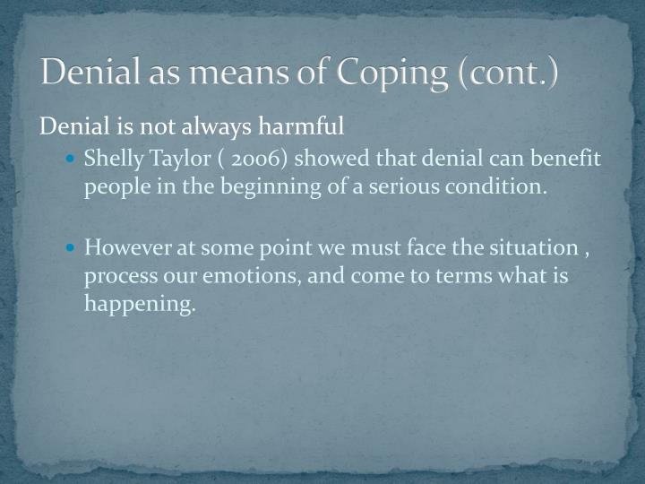 Denial as means of Coping (cont.)