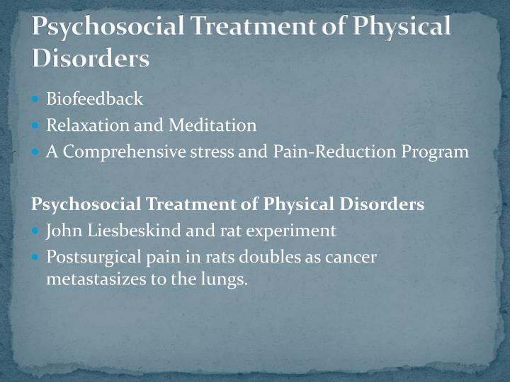 Psychosocial Treatment of Physical Disorders
