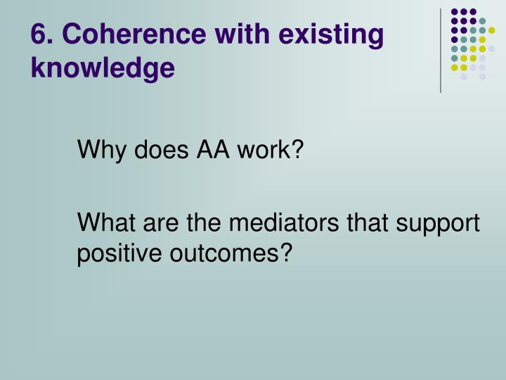6. Coherence with existing knowledge