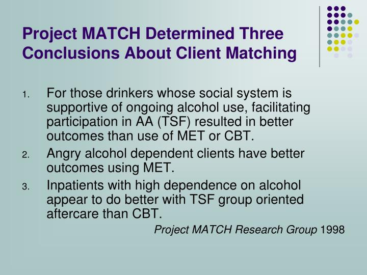 Project MATCH Determined Three Conclusions About Client Matching