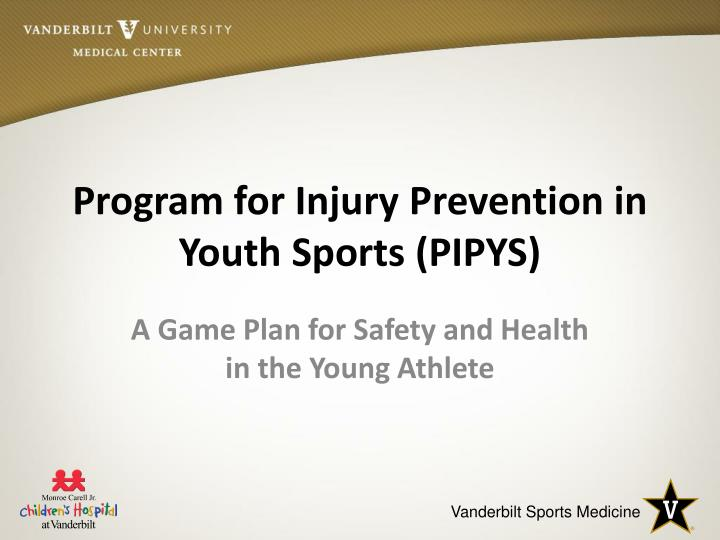 Program for Injury Prevention in Youth Sports (PIPYS)