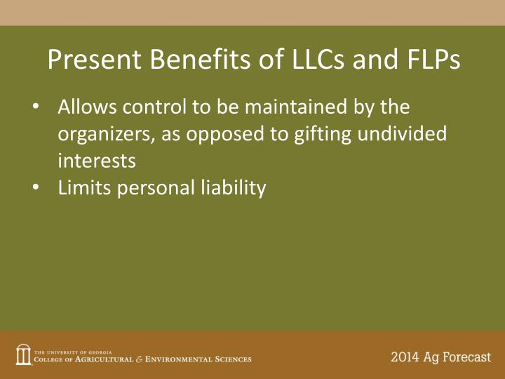Present Benefits of LLCs and FLPs