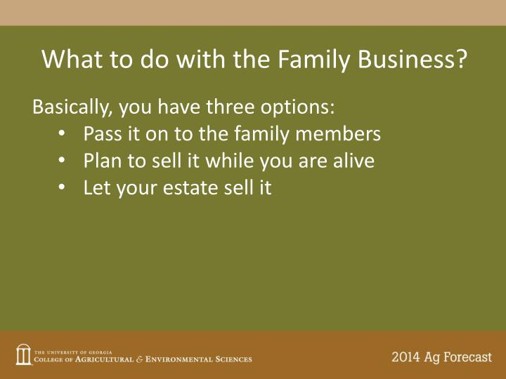 What to do with the Family Business?