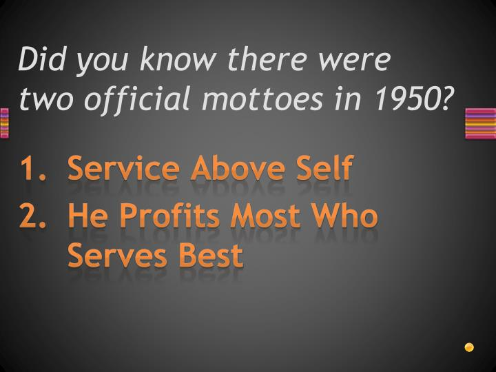 Did you know there were two official mottoes in 1950?