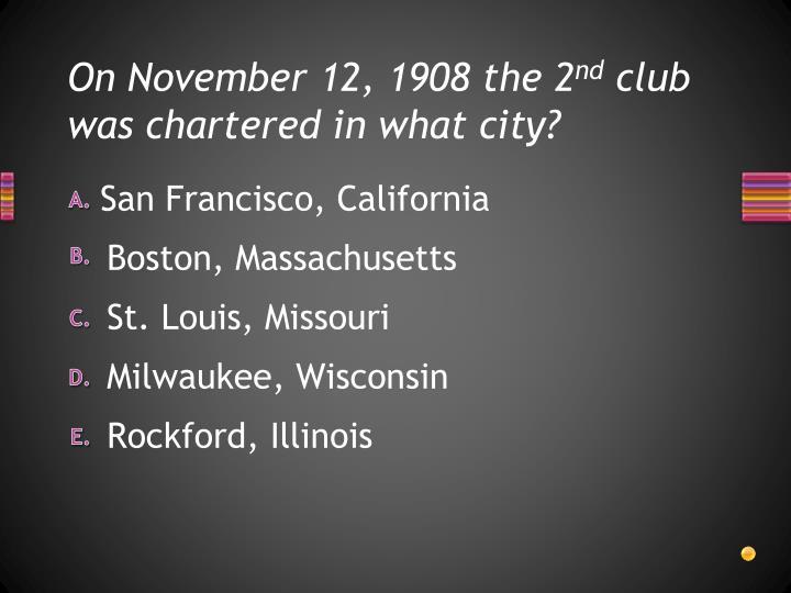 On November 12, 1908 the 2