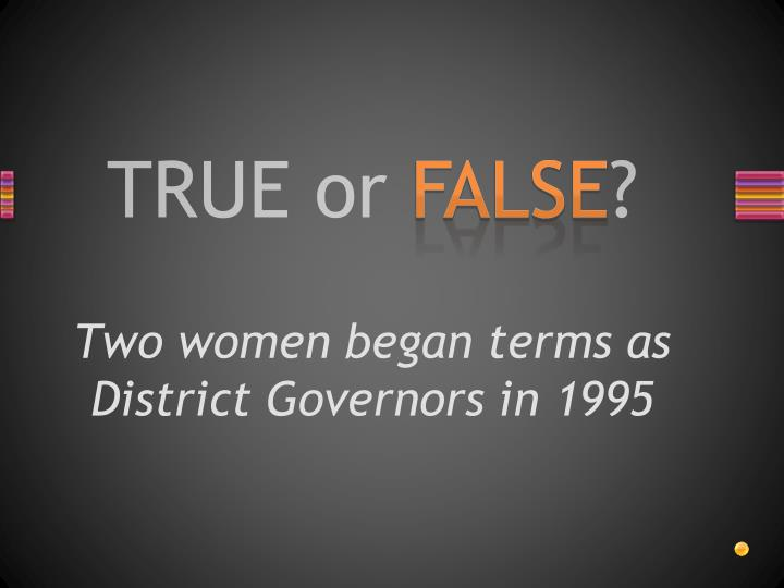 Two women began terms as District Governors in 1995