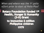 when and where was the 1 st polio effort prior to start of polio plus