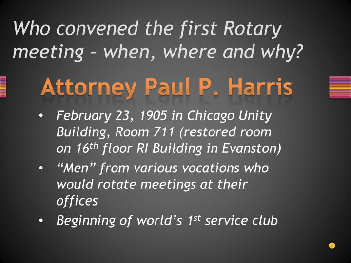 Who convened the first Rotary meeting – when, where and why?