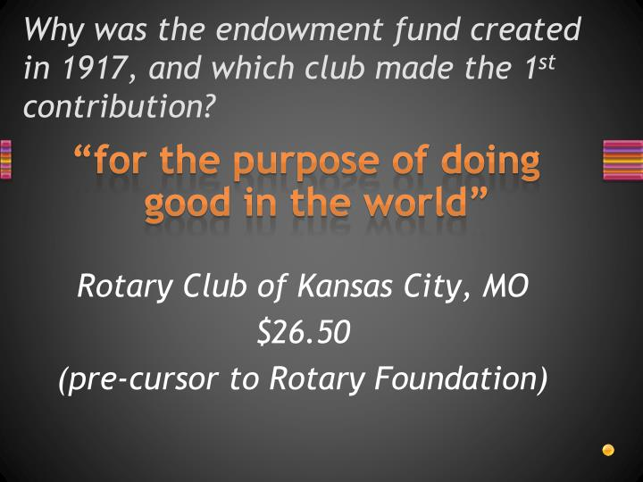 Why was the endowment fund created in 1917, and which club made the 1