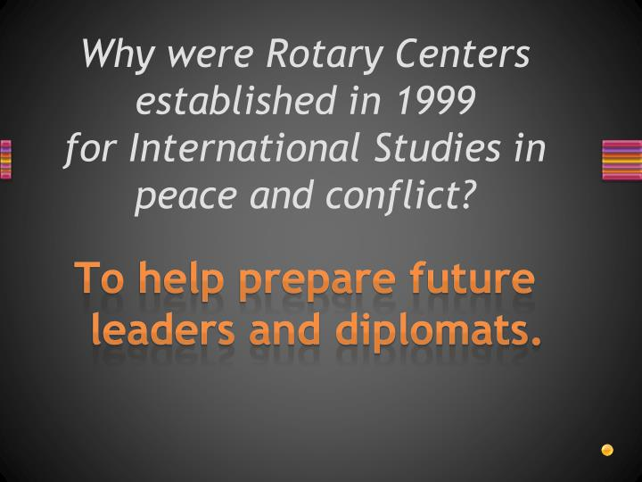 Why were Rotary Centers established in 1999