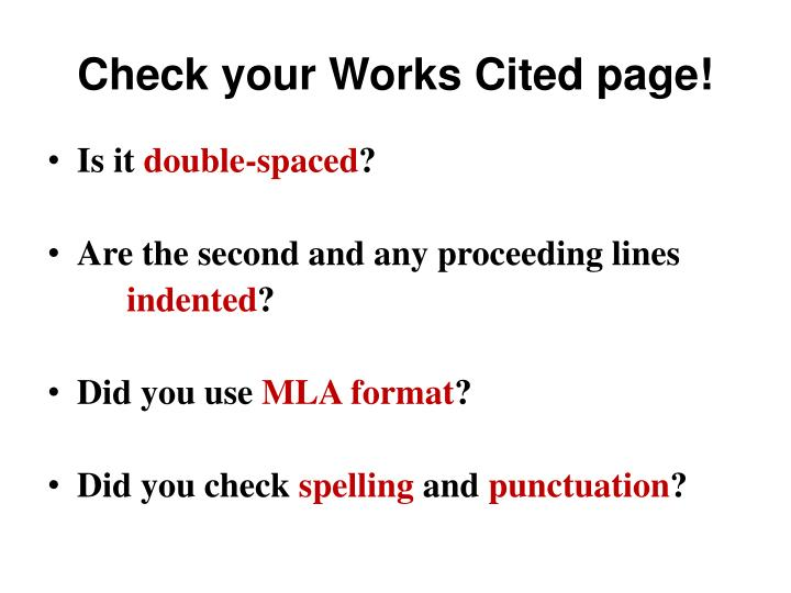 Check your Works Cited page!