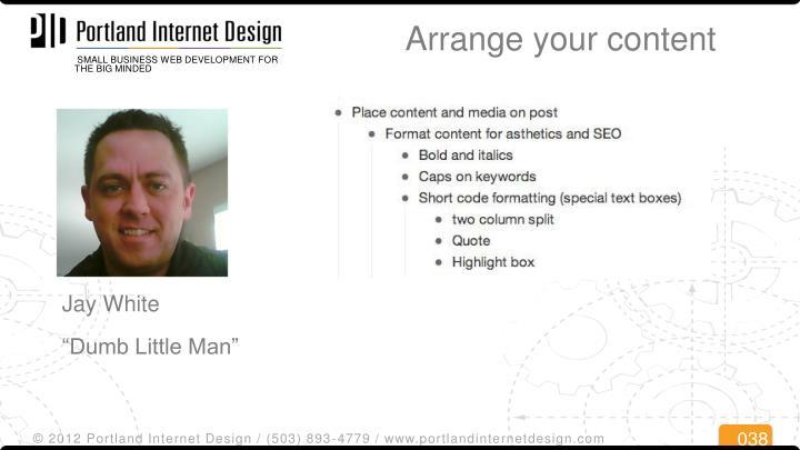 Arrange your content