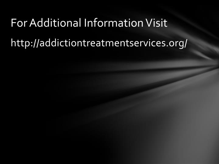 For Additional Information Visit