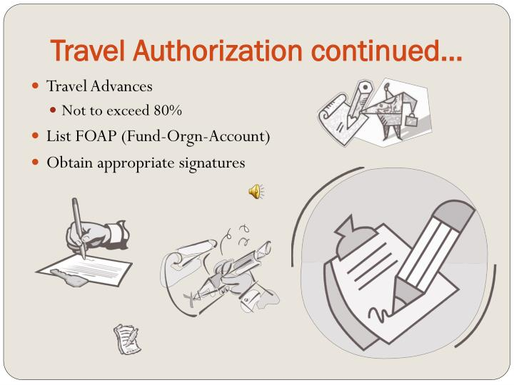 Travel Authorization continued…