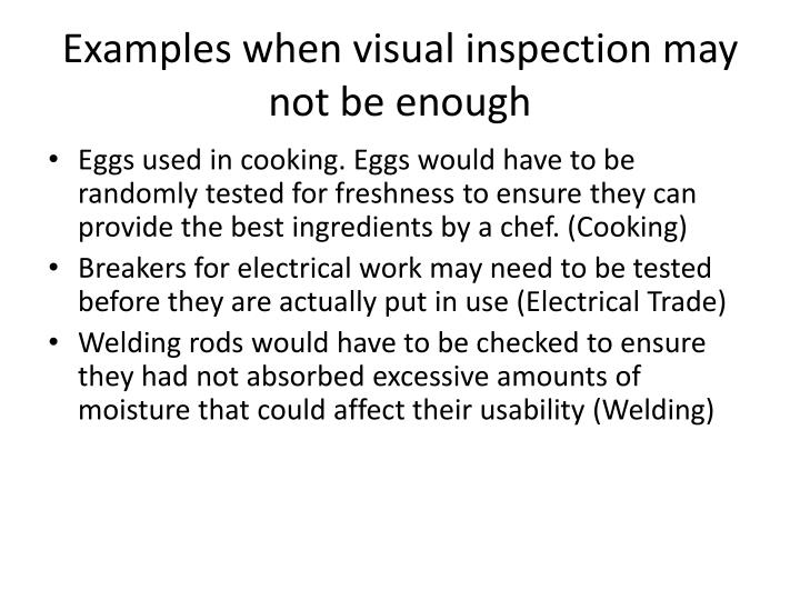 Examples when visual inspection may not be enough