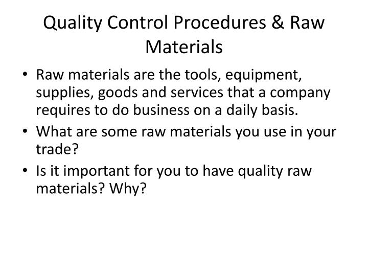 Quality control procedures raw materials