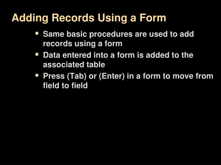 Adding Records Using a Form