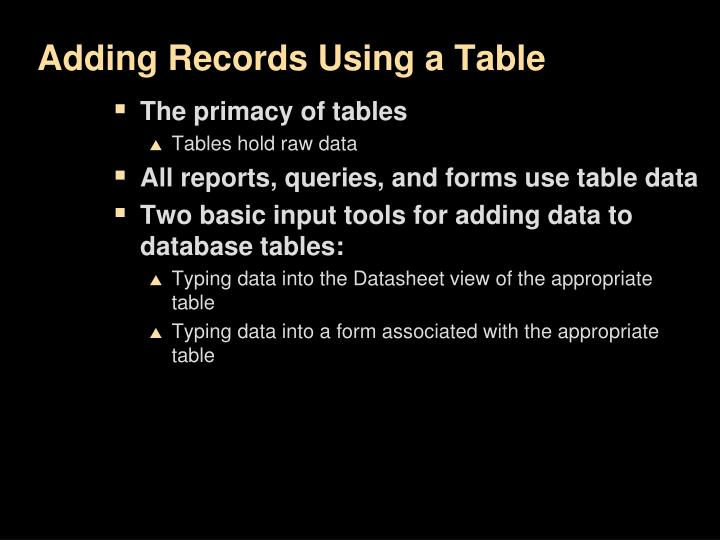Adding Records Using a Table