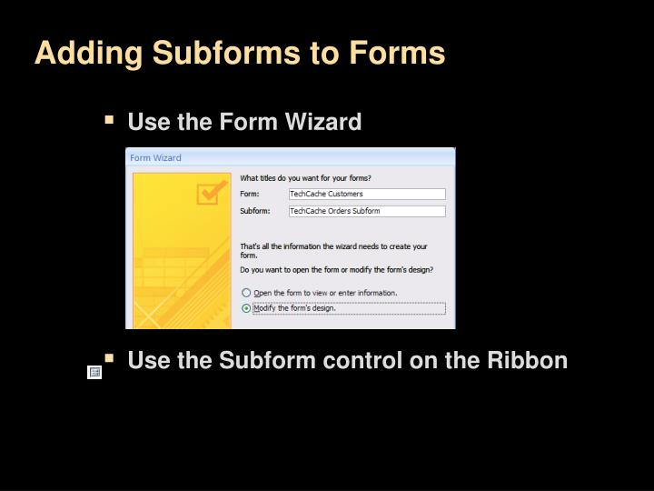 Adding Subforms to Forms