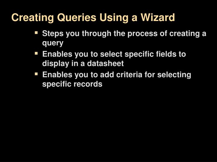 Creating Queries Using a Wizard