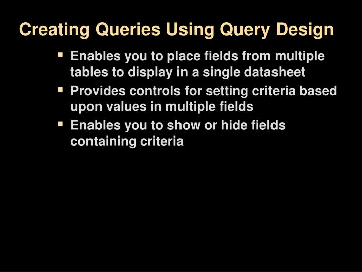 Creating Queries Using Query Design