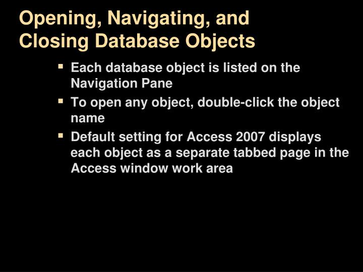 Opening, Navigating, and Closing Database Objects