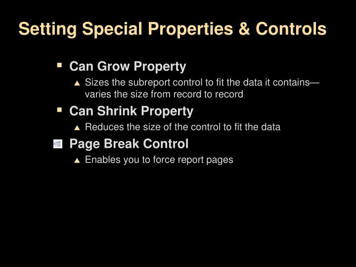 Setting Special Properties & Controls