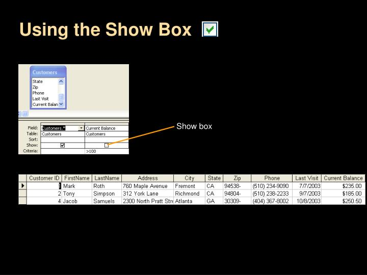 Using the Show Box