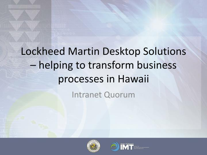Lockheed Martin Desktop Solutions – helping to transform business processes in Hawaii