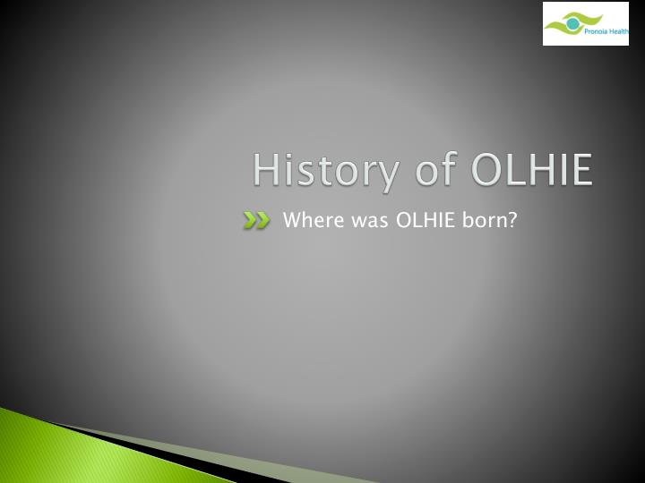 History of OLHIE