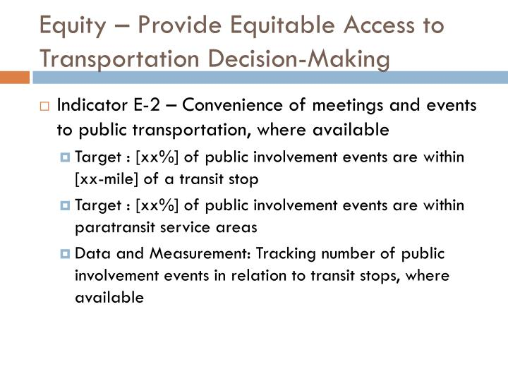 Equity – Provide Equitable Access to Transportation Decision-Making