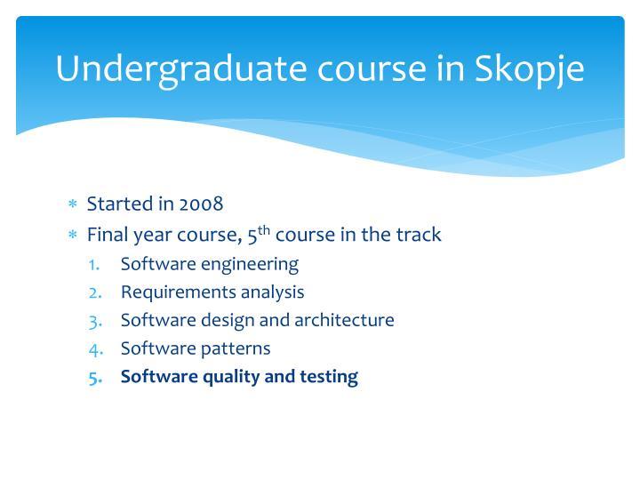 Undergraduate course in Skopje