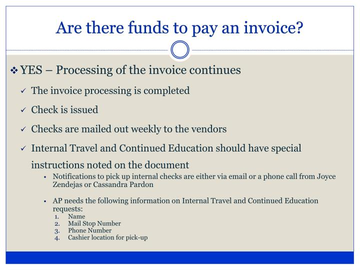 Are there funds to pay an invoice?