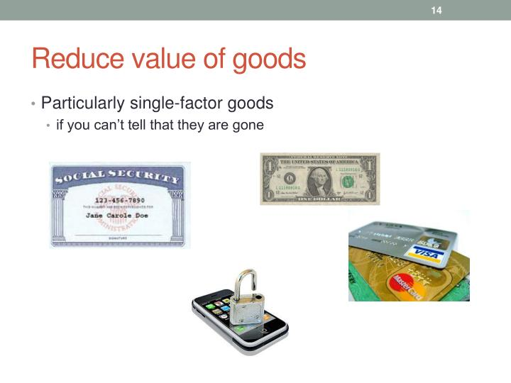 Reduce value of goods