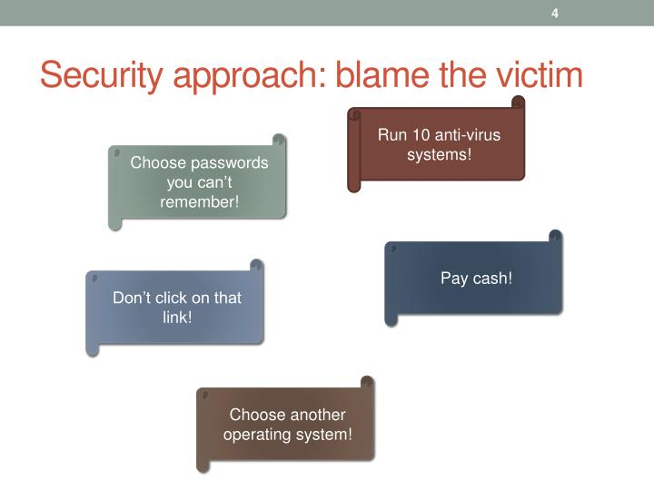 Security approach: blame the victim