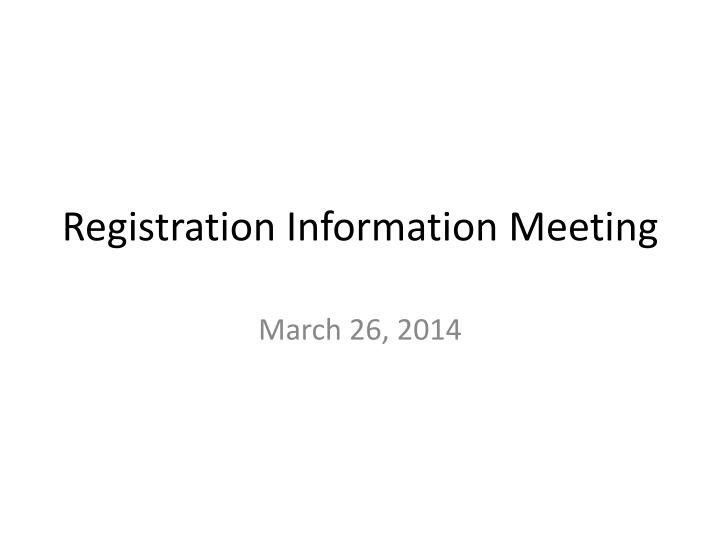 Registration Information Meeting