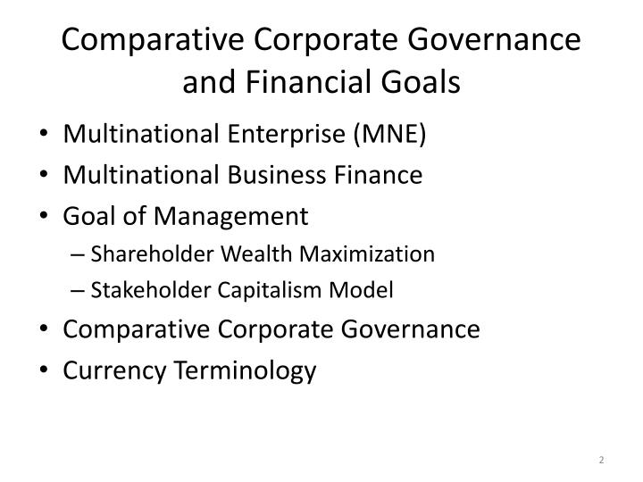Comparative Corporate Governance and Financial Goals