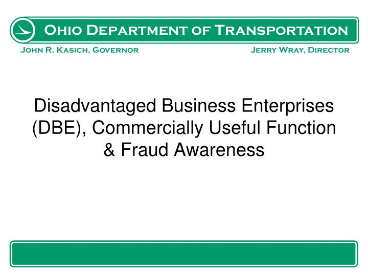 Disadvantaged Business Enterprises (DBE), Commercially Useful Function & Fraud Awareness