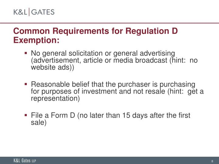 Common Requirements for Regulation D Exemption: