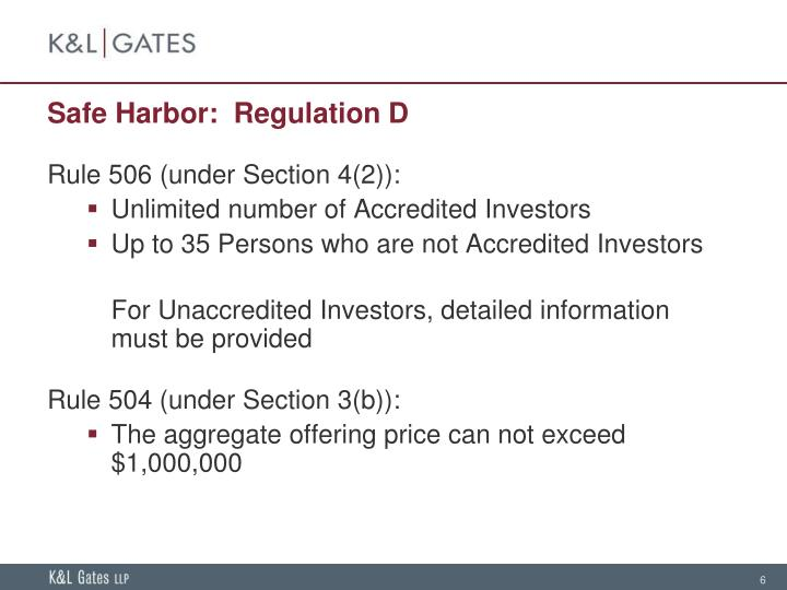 Safe Harbor:  Regulation D