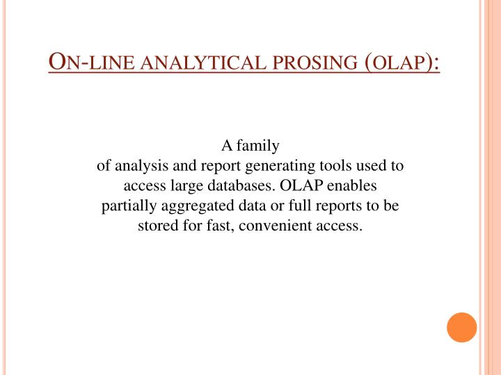 On-line analytical prosing (olap):