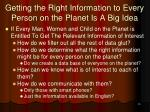 getting the right information to every person on the planet is a big idea