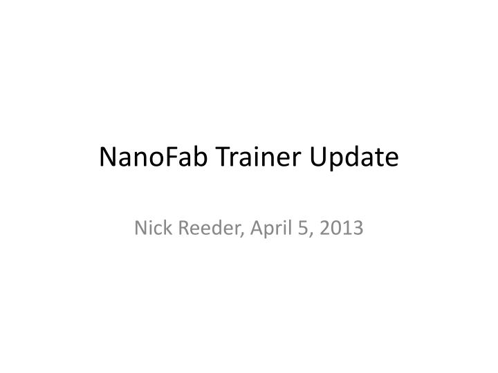 Nanofab trainer update