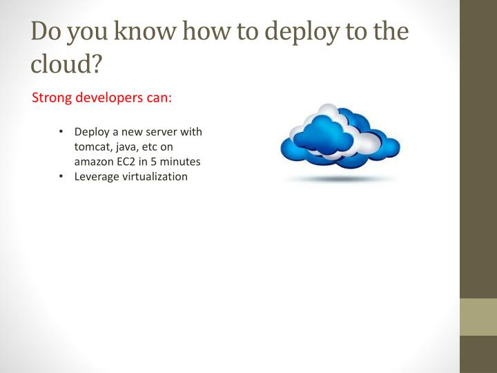 Do you know how to deploy to the cloud?